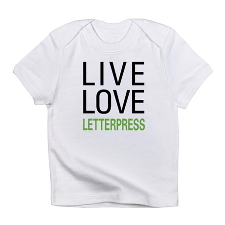 Live Love Letterpress Infant T-Shirt