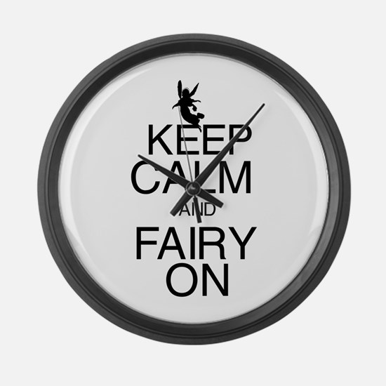 Keep Calm and Fairy On Large Wall Clock