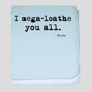'I mega-loathe you all.' baby blanket