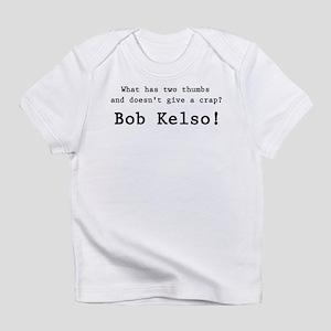 'Bob Kelso!' Infant T-Shirt
