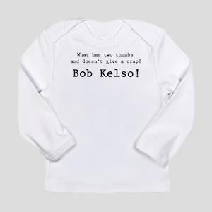 'Bob Kelso!' Long Sleeve Infant T-Shirt