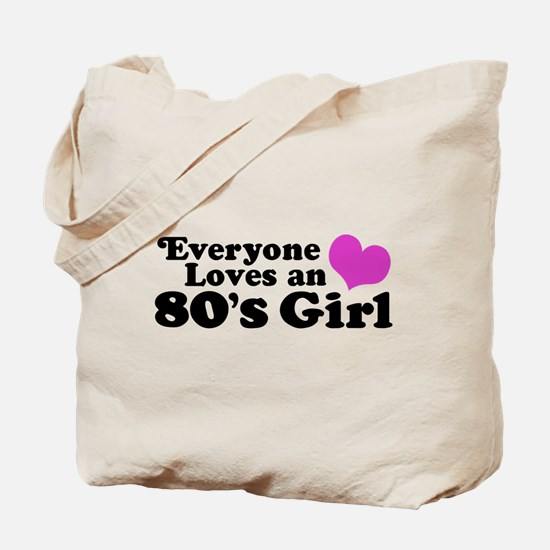 Everyone Loves an 80's Girl Tote Bag