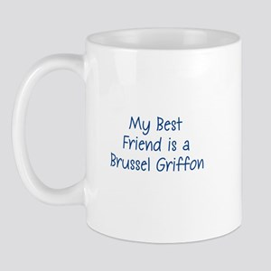 My Best Friend is a Brussel G Mug