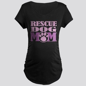Rescue Dog Mom Maternity Dark T-Shirt