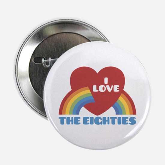 "I Love Eighties 2.25"" Button"