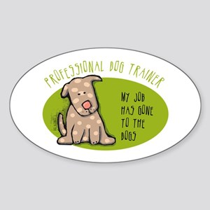 Funny Dog Trainer Sticker (Oval)