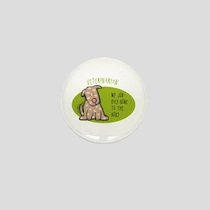 Funny Veterinarian Job Mini Button
