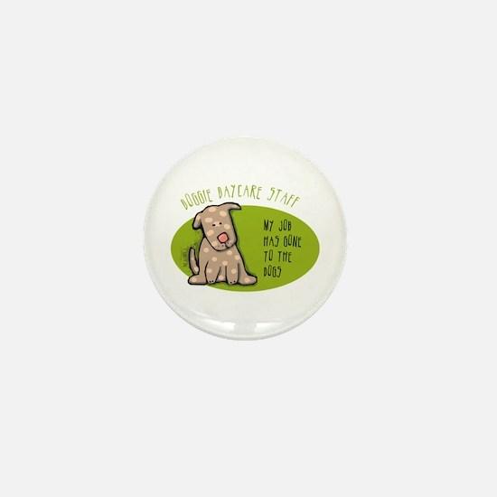 Funny Doggie Daycare Mini Button