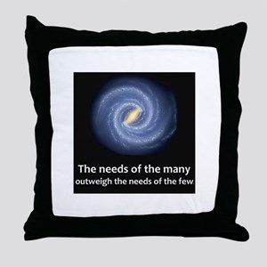 The needs of the many Throw Pillow
