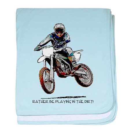 Rather be playing in the dirt baby blanket
