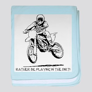 """Rather be playing in the dir baby blanket"