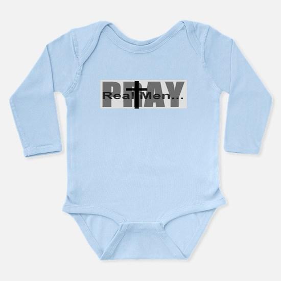 Real Men Pray Long Sleeve Infant Bodysuit