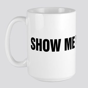 Show Me Your Wits Large Mug