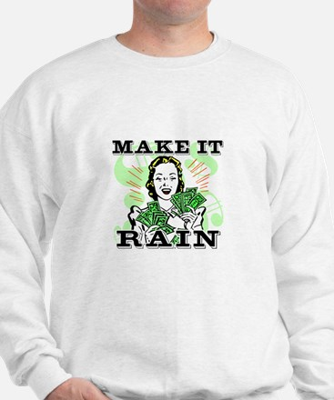 Make It Rain Sweatshirt