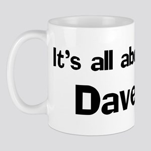 It's all about Dave Mug