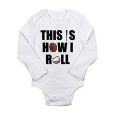 This Is How I Roll Baseball Long Sleeve Infant Bod