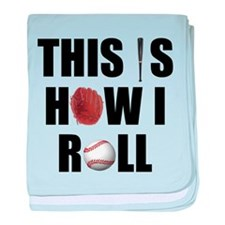 This Is How I Roll Baseball baby blanket