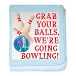 Grab Your Balls Bowling baby blanket