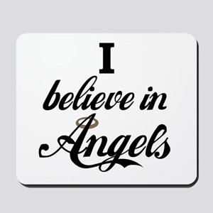 I BELEIVE IN ANGELS Mousepad