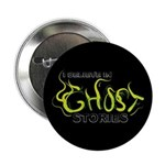 """I Believe in Ghost Stories 2.25"""" Button"""