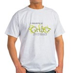 I Believe in Ghost Stories Light T-Shirt