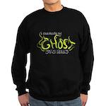 I Believe in Ghost Stories Sweatshirt (dark)