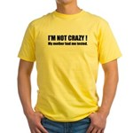 Sheldon : I'm not Crazy ! Yellow T-Shirt