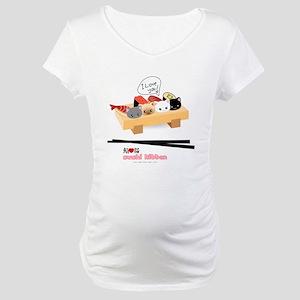 sushi kitten Maternity T-Shirt