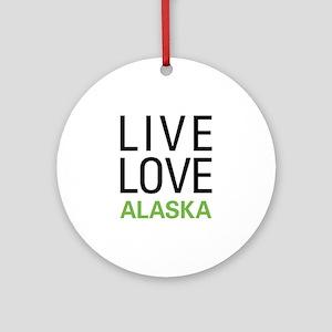 Live Love Alaska Ornament (Round)