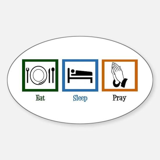 Eat Sleep Pray Sticker (Oval)