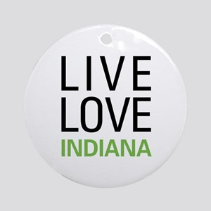 Live Love Indiana Ornament (Round)