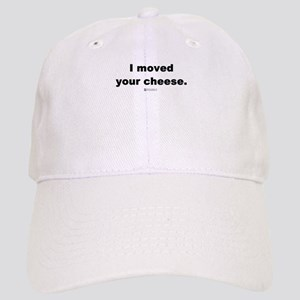 I moved your cheese - Cap
