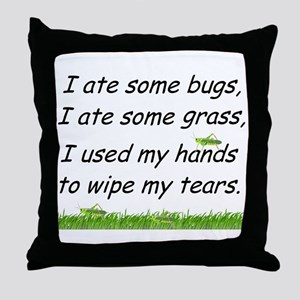 I ate some bugs Throw Pillow