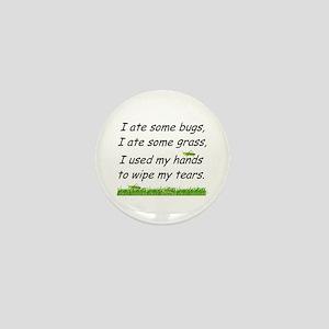 I ate some bugs Mini Button