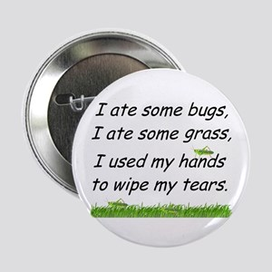 """I ate some bugs 2.25"""" Button"""