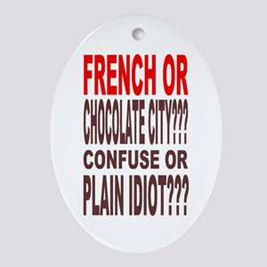 NEW ORLEANS IDIOT MAYOR Oval Ornament