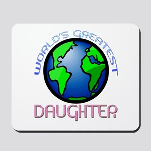 World's Greatest Daughter Mousepad