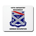 18TH INFANTRY REGIMENT-GERMAN OCCUPATION Mousepad