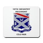 18TH INFANTRY REGIMENT - COLD WAR Mousepad