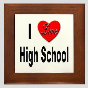 I Love High School Framed Tile