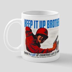 Keep It Up Brother Mug
