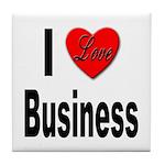 I Love Business Tile Coaster