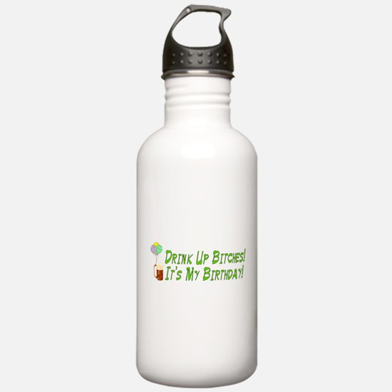 Drink Up Bitches Water Bottle