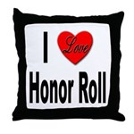 I Love Honor Roll Throw Pillow