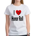 I Love Honor Roll (Front) Women's T-Shirt