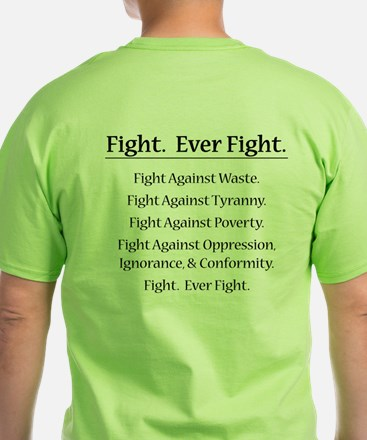 Fight. Ever Fight. T-Shirt
