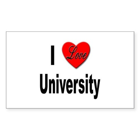 I Love University Rectangle Sticker