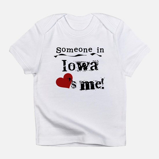 Someone in Iowa Infant T-Shirt