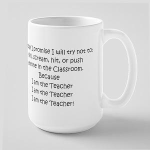 I am the Teacher.... Large Mug