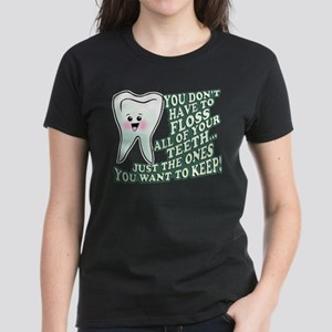 Floss Those Teeth Women's Dark T-Shirt